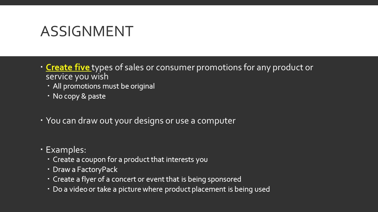 Assignment Create five types of sales or consumer promotions for any product or service you wish.