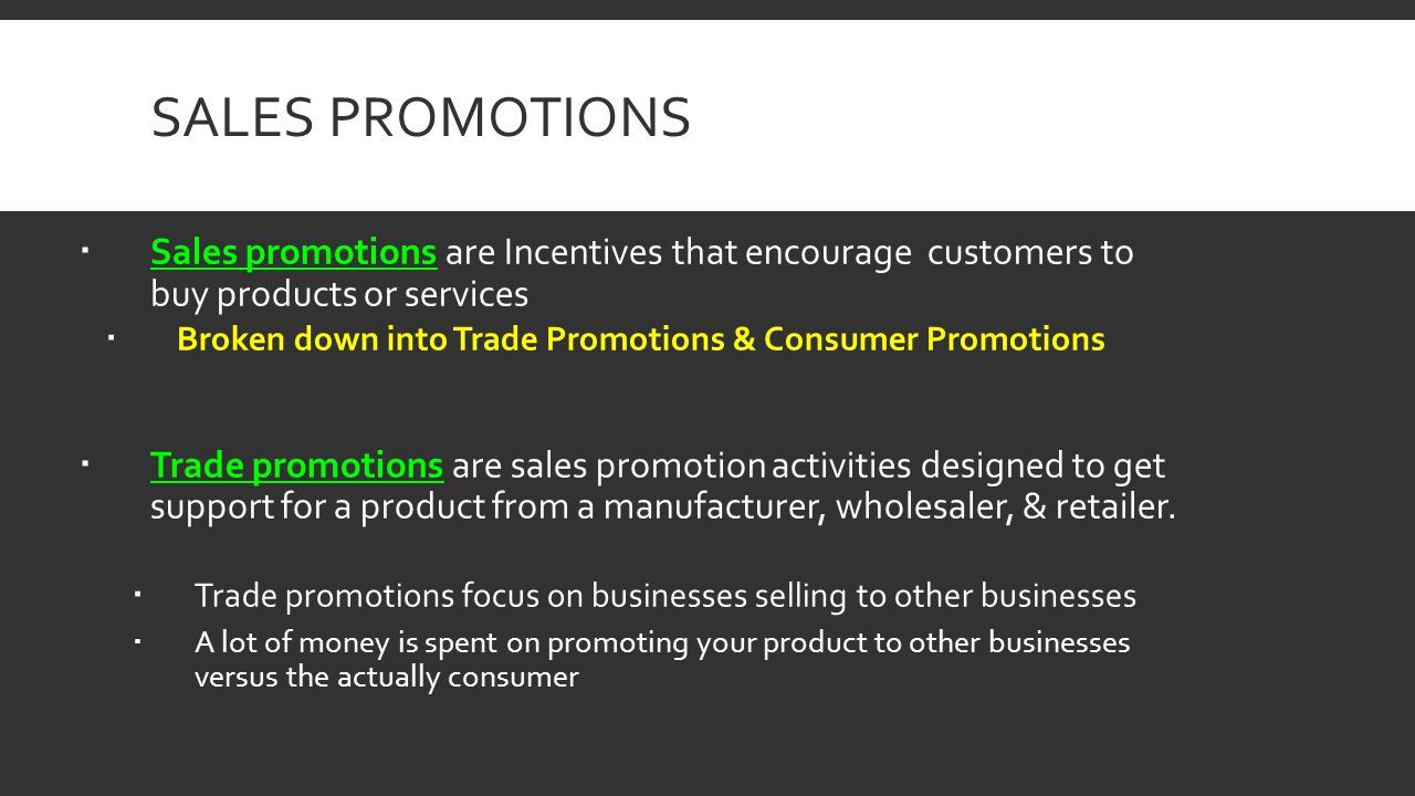 Sales Promotions Sales promotions are Incentives that encourage customers to buy products or services.