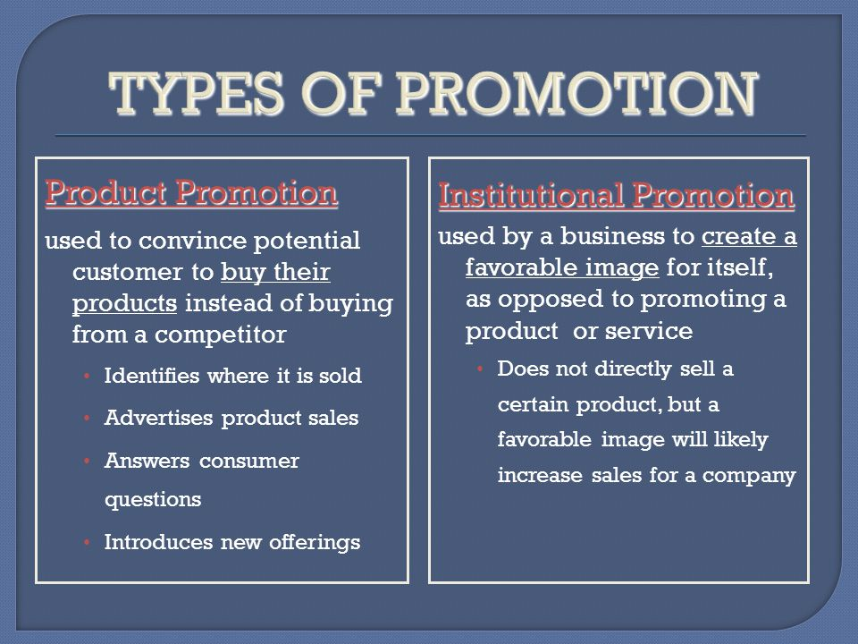TYPES OF PROMOTION Institutional Promotion Product Promotion