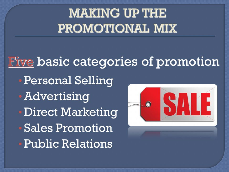 MAKING UP THE PROMOTIONAL MIX