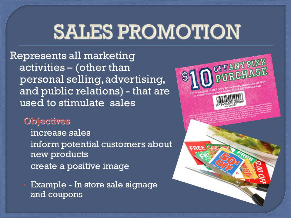 sales promotion this activity is Sales promotions: which encourage customers to buy now rather than later   and a local market may instead opt for leaflet drops to promote their activities.
