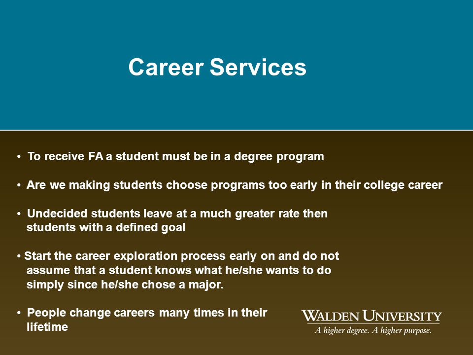 Career Services To receive FA a student must be in a degree program