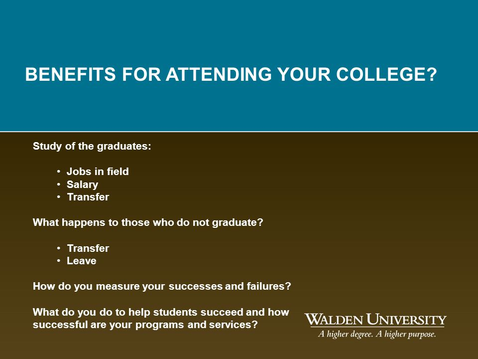 BENEFITS FOR ATTENDING YOUR COLLEGE
