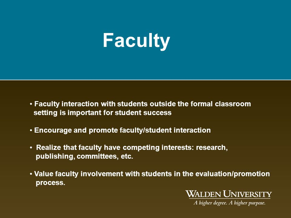 Faculty Faculty interaction with students outside the formal classroom setting is important for student success.