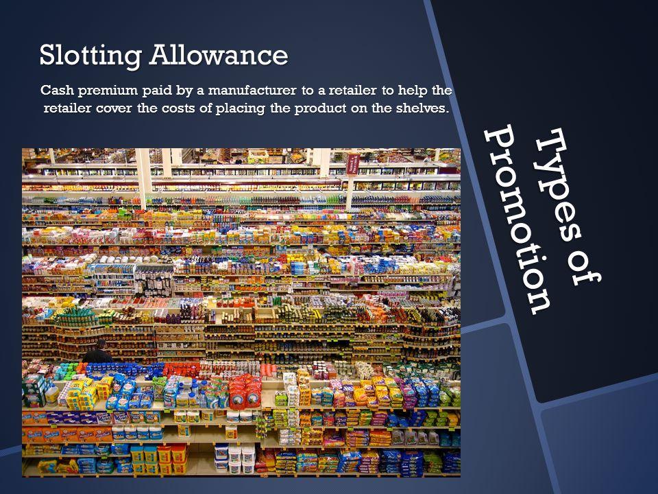 Types of Promotion Slotting Allowance