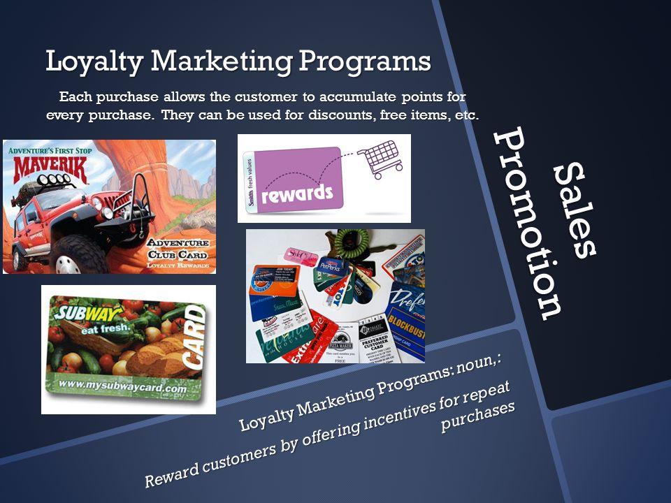Sales Promotion Loyalty Marketing Programs