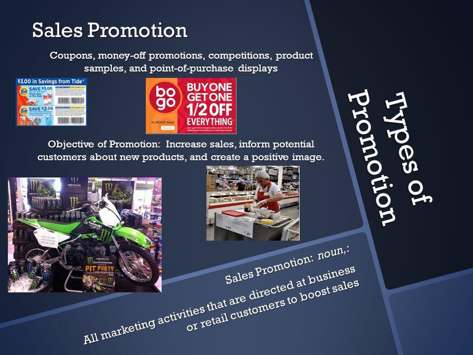 Types of Promotion Sales Promotion Sales Promotion: noun,: