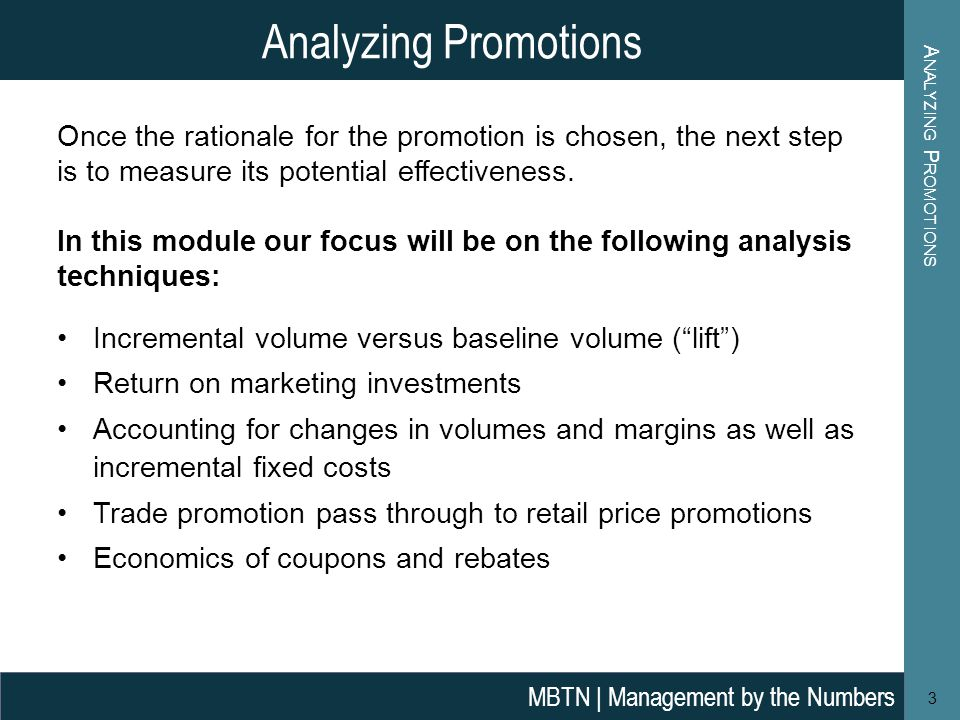Analyzing Promotions Analyzing Promotions. Once the rationale for the promotion is chosen, the next step is to measure its potential effectiveness.