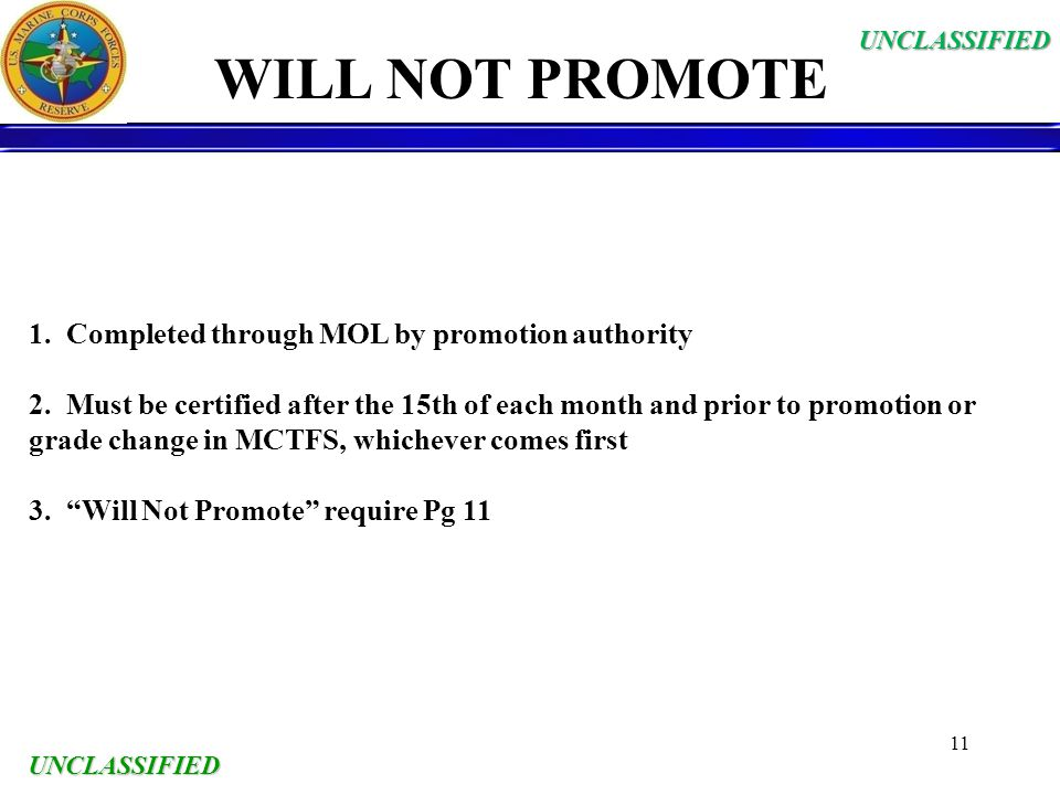 WILL NOT PROMOTE 1. Completed through MOL by promotion authority