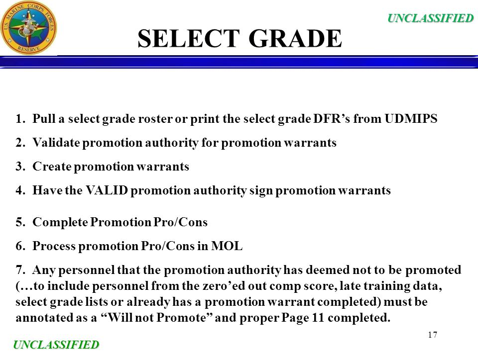 UNCLASSIFIED SELECT GRADE. 1. Pull a select grade roster or print the select grade DFR's from UDMIPS.