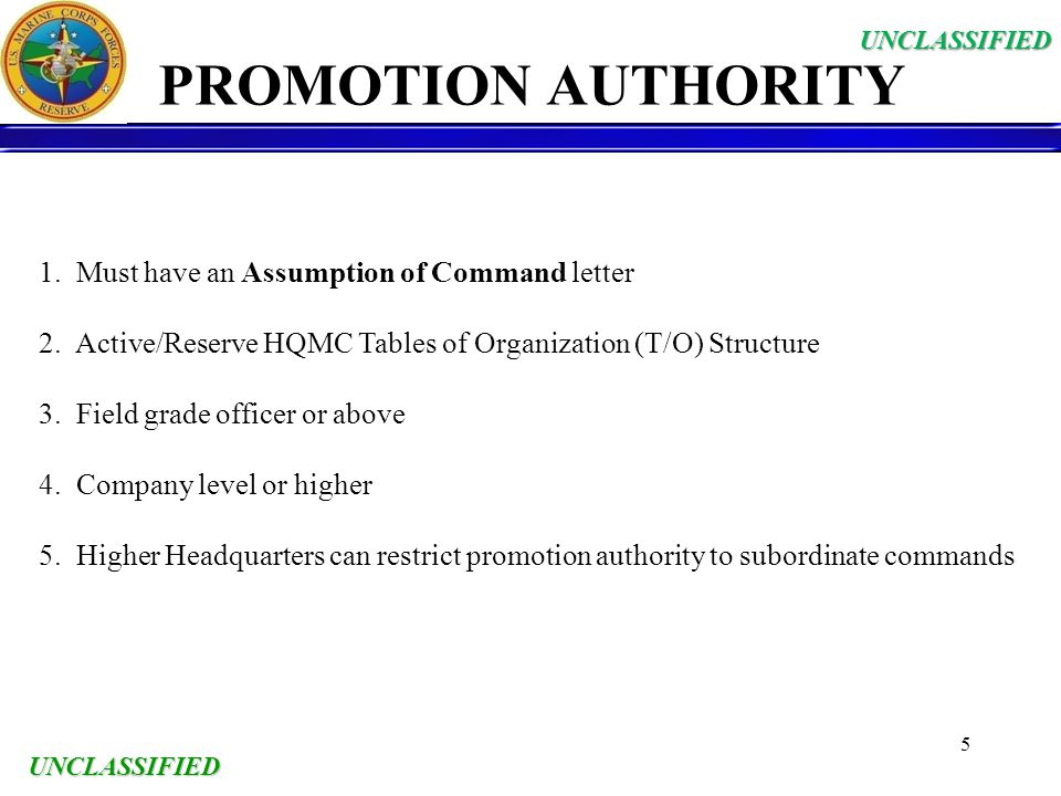 PROMOTION AUTHORITY 1. Must have an Assumption of Command letter