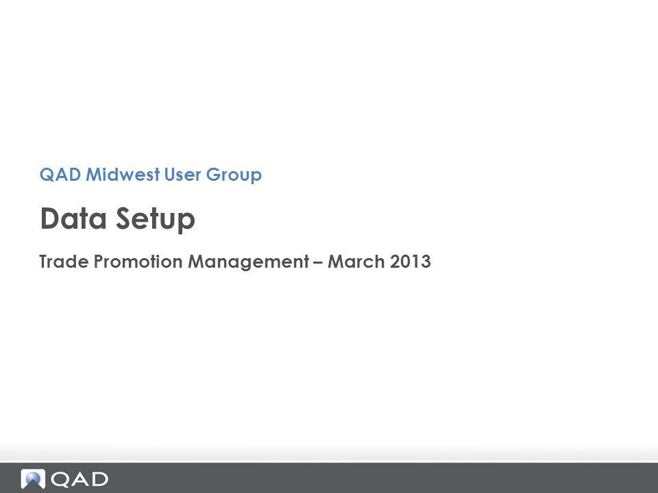 Data Setup QAD Midwest User Group