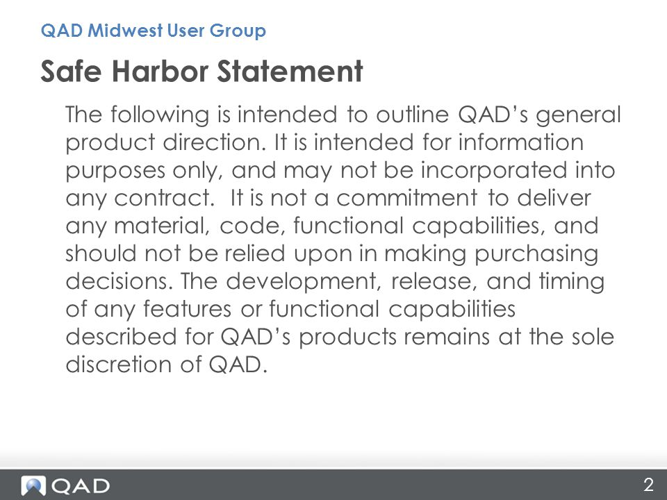 QAD Midwest User Group Safe Harbor Statement.