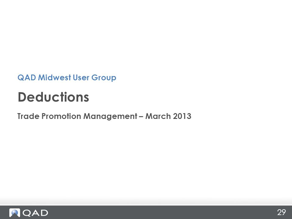 Deductions QAD Midwest User Group