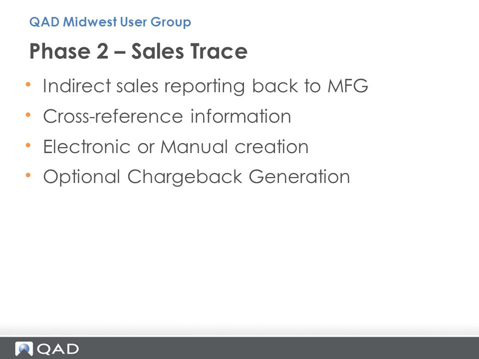 Phase 2 – Sales Trace Indirect sales reporting back to MFG