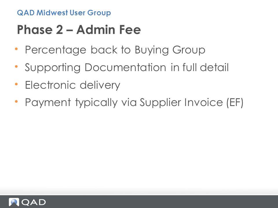 Phase 2 – Admin Fee Percentage back to Buying Group