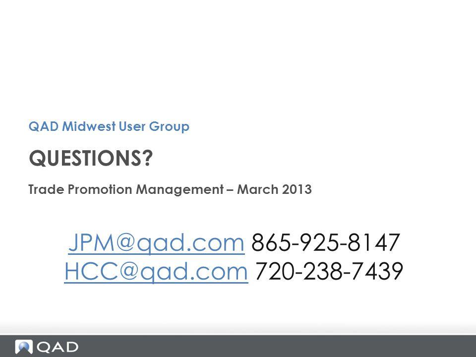 JPM@qad.com 865-925-8147 HCC@qad.com 720-238-7439 QUESTIONS