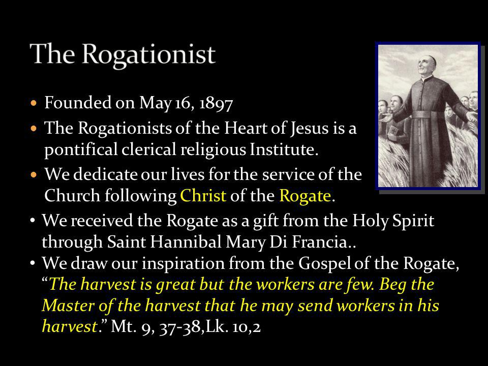 The Rogationist Founded on May 16, 1897