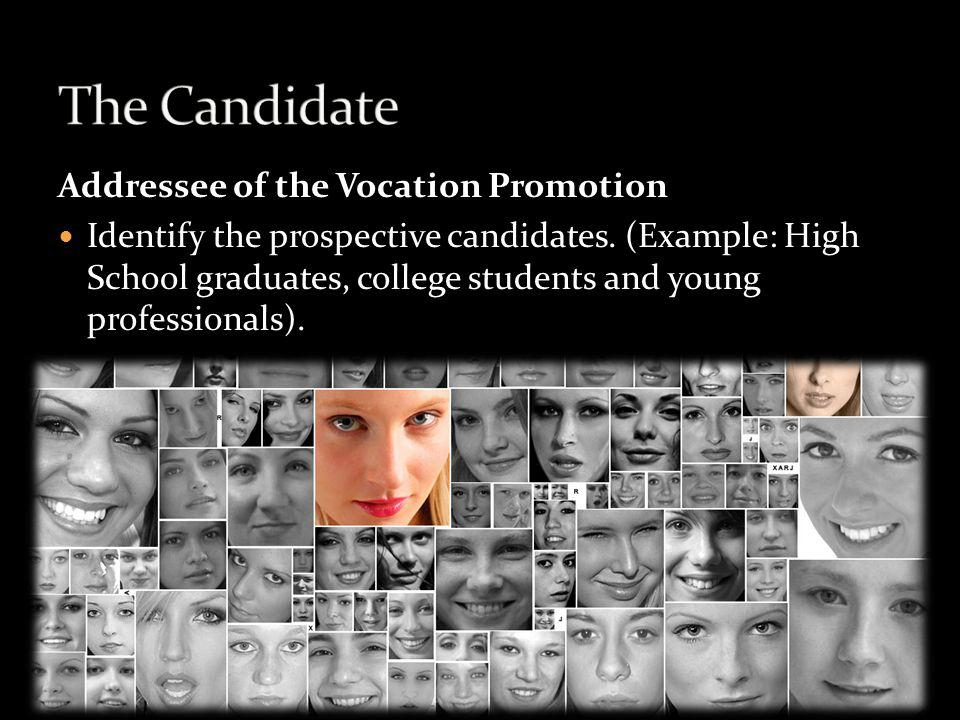 The Candidate Addressee of the Vocation Promotion