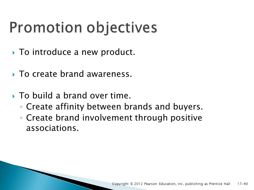 Promotion objectives To introduce a new product.