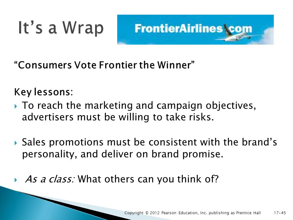 It's a Wrap Consumers Vote Frontier the Winner Key lessons: