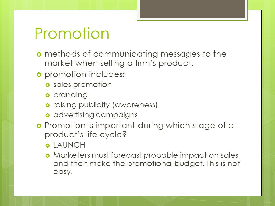 Promotion methods of communicating messages to the market when selling a firm's product. promotion includes: