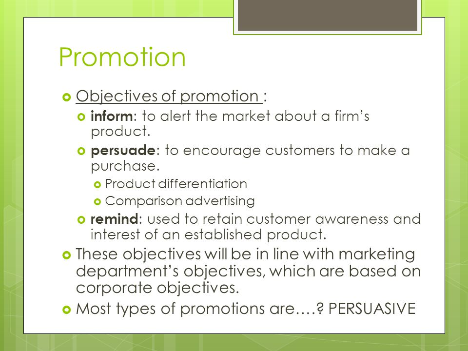 Promotion Objectives of promotion :
