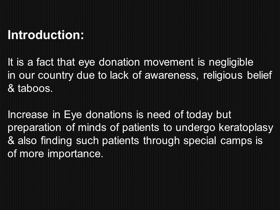 Introduction: It is a fact that eye donation movement is negligible