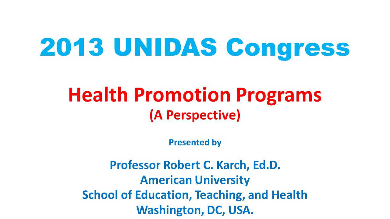 2013 UNIDAS Congress Health Promotion Programs (A Perspective)