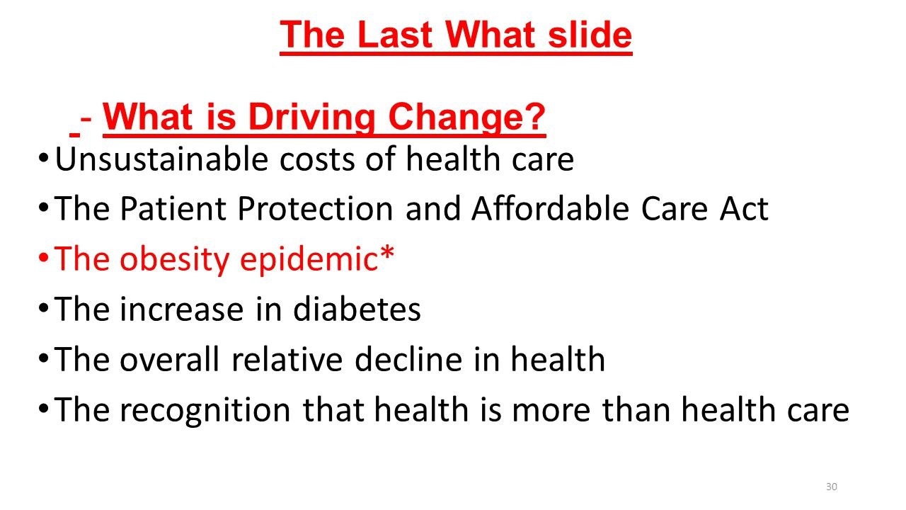 The Last What slide - What is Driving Change