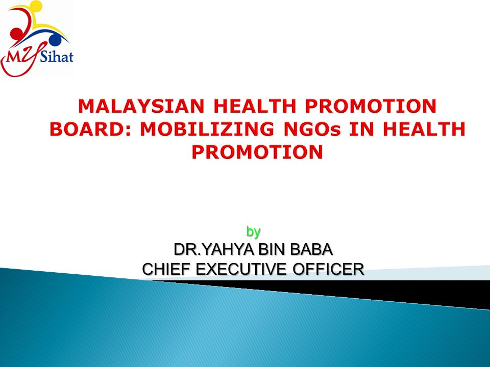 MALAYSIAN HEALTH PROMOTION BOARD: MOBILIZING NGOs IN HEALTH PROMOTION