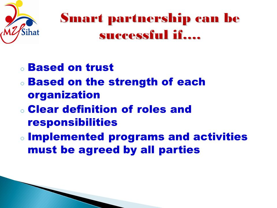 Smart partnership can be successful if….