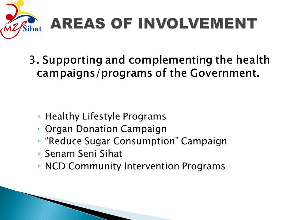 AREAS OF INVOLVEMENT 3. Supporting and complementing the health campaigns/programs of the Government.