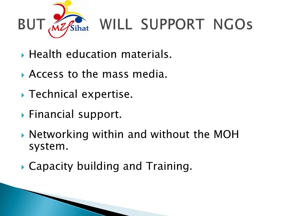 BUT WILL SUPPORT NGOs Health education materials.