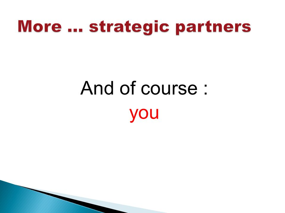 More … strategic partners