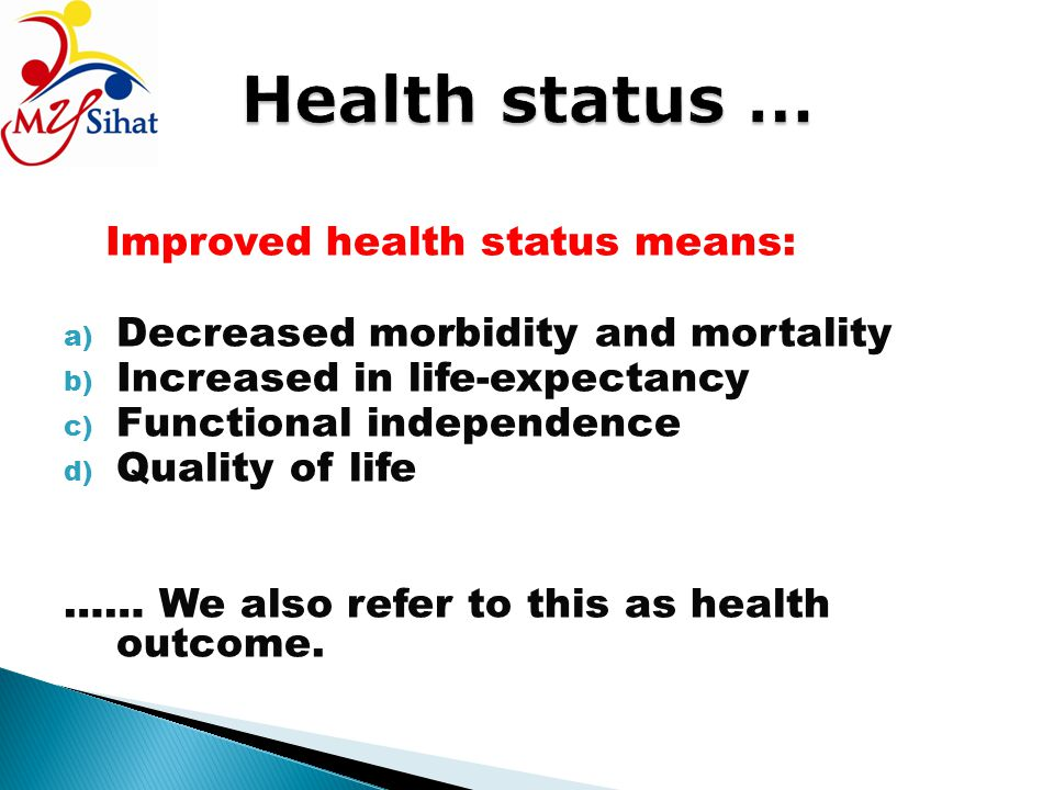 Health status … Improved health status means:
