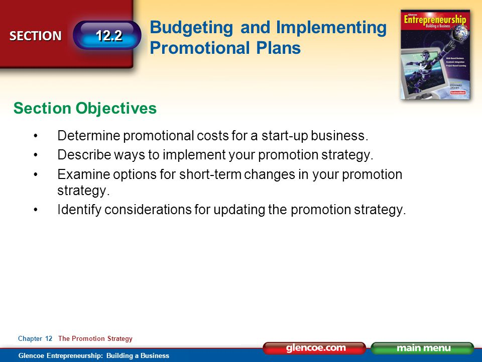Section Objectives Determine promotional costs for a start-up business. Describe ways to implement your promotion strategy.