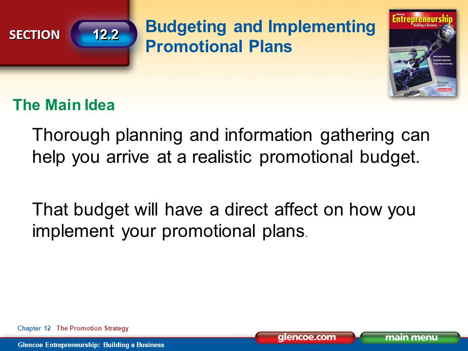 The Main Idea Thorough planning and information gathering can help you arrive at a realistic promotional budget.
