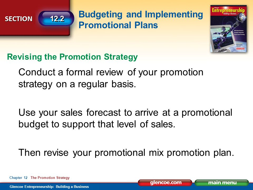 Conduct a formal review of your promotion strategy on a regular basis.