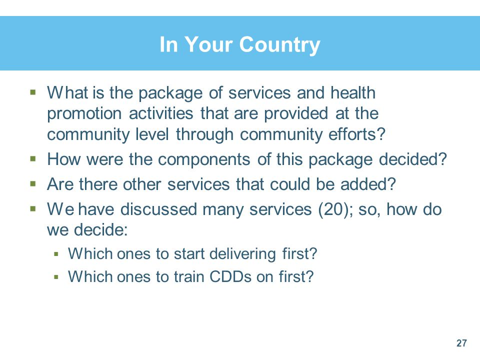 In Your Country What is the package of services and health promotion activities that are provided at the community level through community efforts