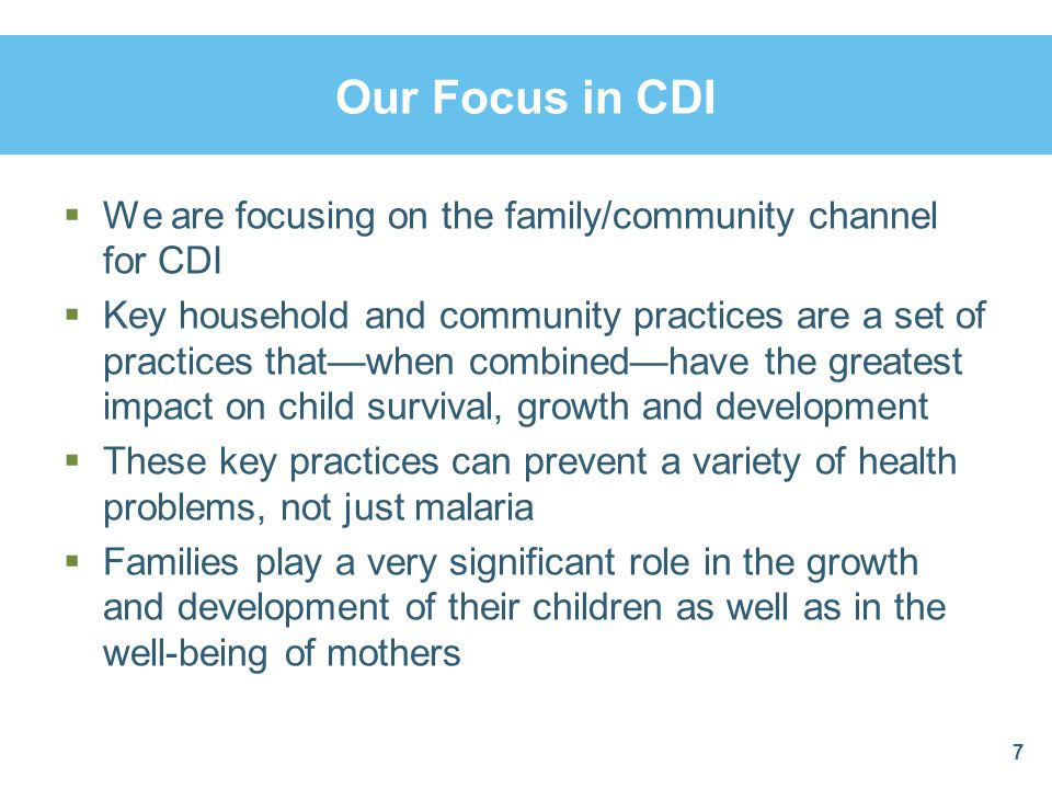 Our Focus in CDI We are focusing on the family/community channel for CDI.