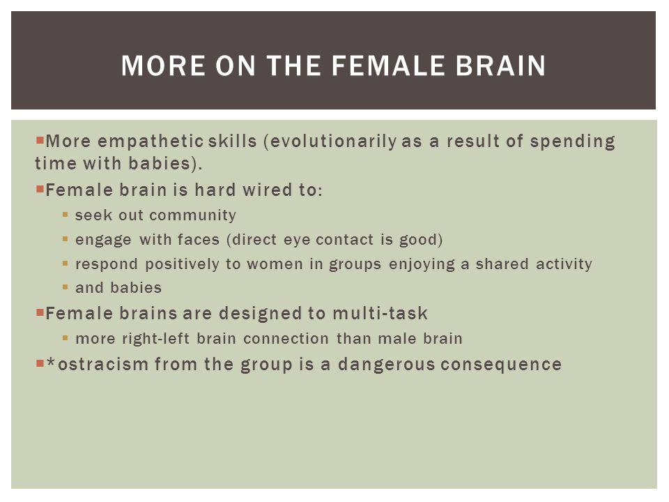 More on the female brain