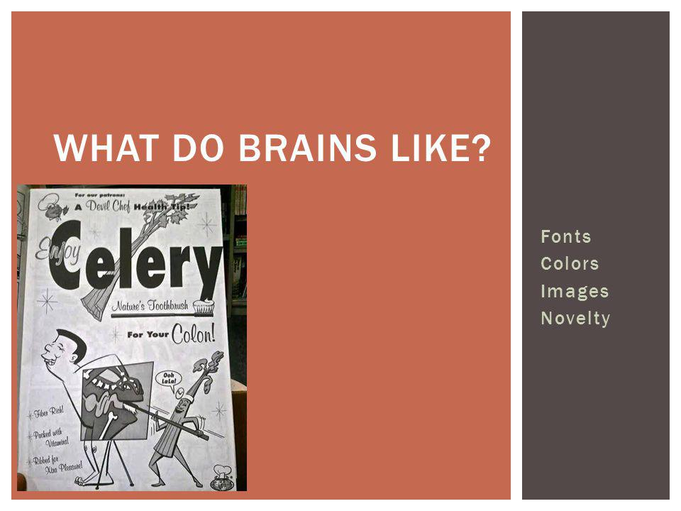 What Do brains like Fonts Colors Images Novelty