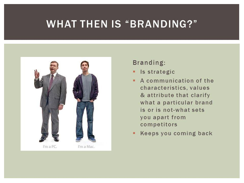 What then is branding