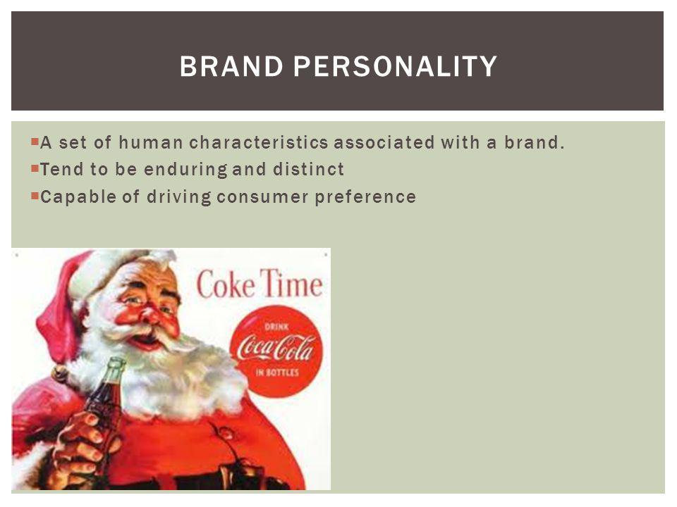 Brand personality A set of human characteristics associated with a brand. Tend to be enduring and distinct.