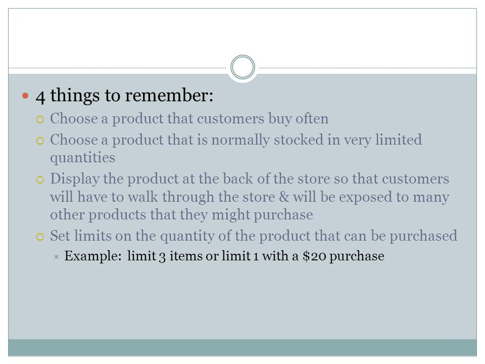 4 things to remember: Choose a product that customers buy often