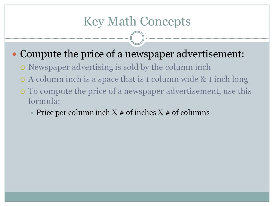 Key Math Concepts Compute the price of a newspaper advertisement:
