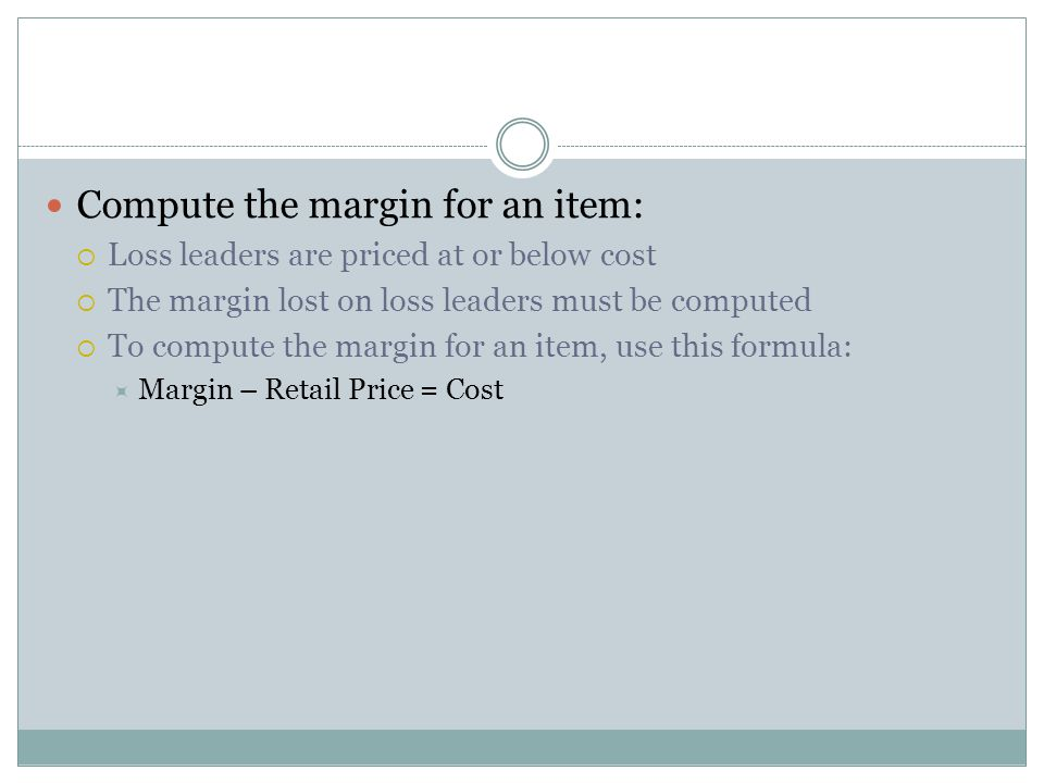 Compute the margin for an item: