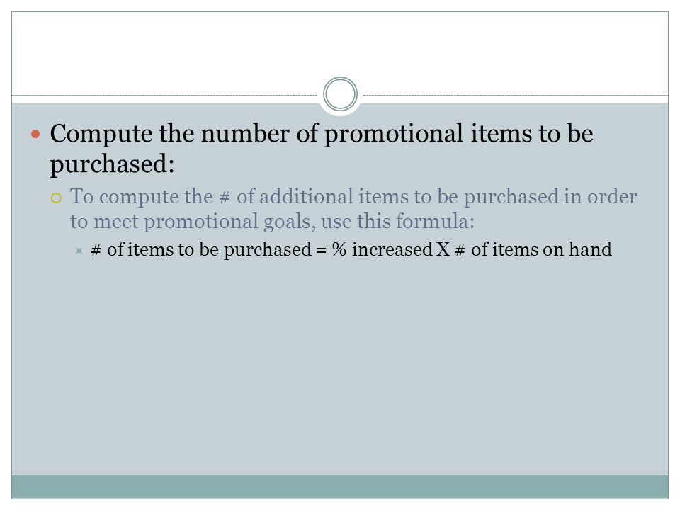 Compute the number of promotional items to be purchased: