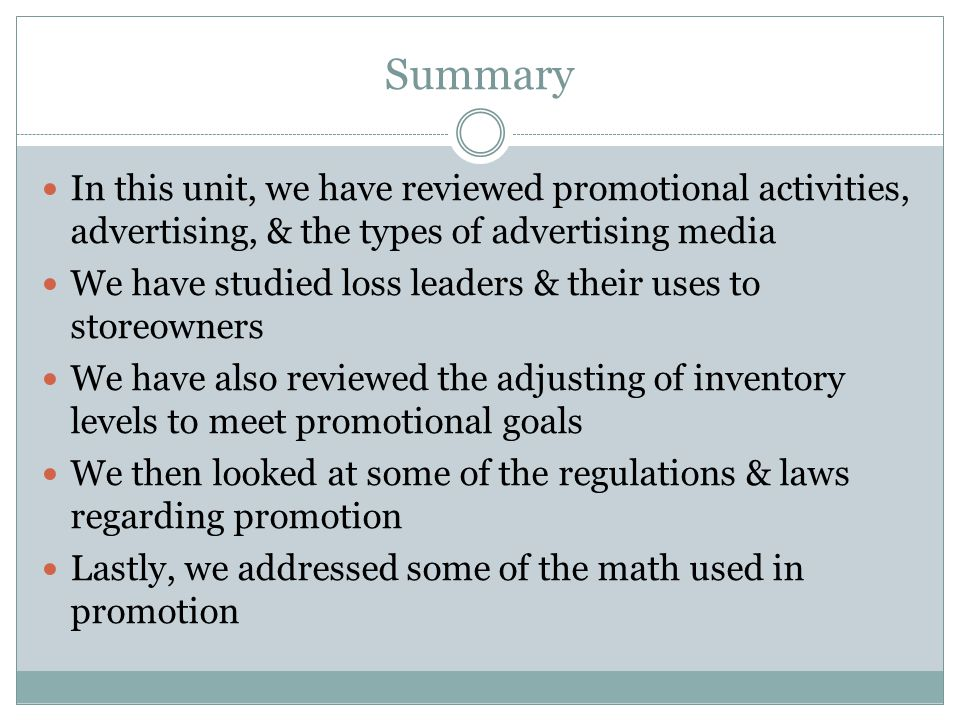 Summary In this unit, we have reviewed promotional activities, advertising, & the types of advertising media.